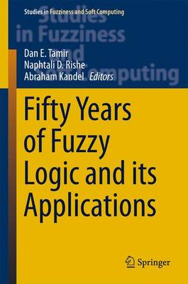 Fifty Years of Fuzzy Logic and its Applications - Studies in Fuzziness and Soft Computing 326 (Hardback)