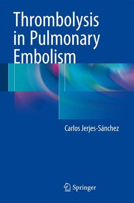 Thrombolysis in Pulmonary Embolism (Hardback)
