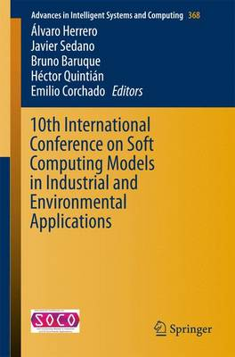 10th International Conference on Soft Computing Models in Industrial and Environmental Applications - Advances in Intelligent Systems and Computing 368 (Paperback)