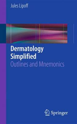 Dermatology Simplified: Outlines and Mnemonics (Paperback)