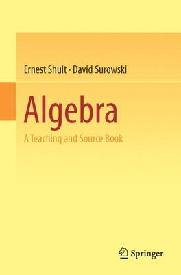Algebra: A Teaching and Source Book (Paperback)