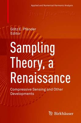 Sampling Theory, a Renaissance: Compressive Sensing and Other Developments - Applied and Numerical Harmonic Analysis (Hardback)
