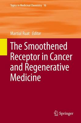The Smoothened Receptor in Cancer and Regenerative Medicine - Topics in Medicinal Chemistry 16 (Hardback)