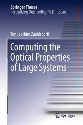 Computing the Optical Properties of Large Systems - Springer Theses (Hardback)