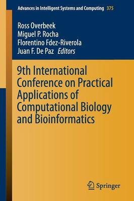 9th International Conference on Practical Applications of Computational Biology and Bioinformatics - Advances in Intelligent Systems and Computing 375 (Paperback)