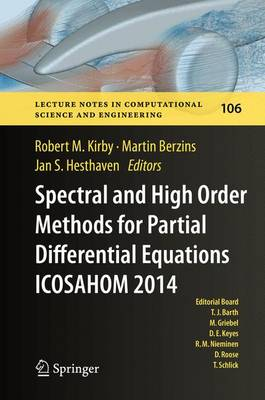 Spectral and High Order Methods for Partial Differential Equations ICOSAHOM 2014: Selected papers from the ICOSAHOM conference, June 23-27, 2014, Salt Lake City, Utah, USA - Lecture Notes in Computational Science and Engineering 106 (Hardback)