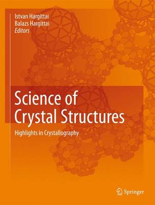 Science of Crystal Structures: Highlights in Crystallography (Hardback)
