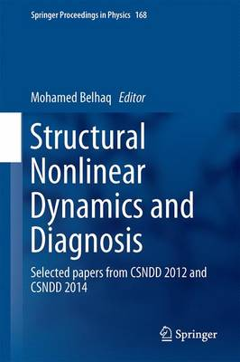Structural Nonlinear Dynamics and Diagnosis: Selected papers from CSNDD 2012 and CSNDD 2014 - Springer Proceedings in Physics 168 (Hardback)