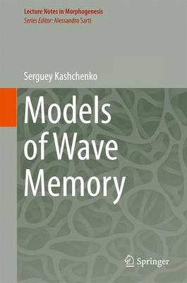 Models of Wave Memory - Lecture Notes in Morphogenesis (Hardback)