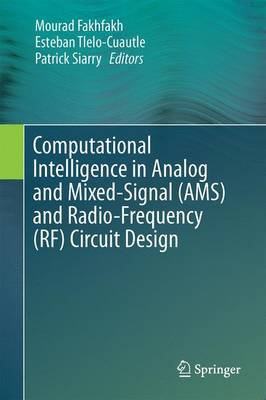 Computational Intelligence in Analog and Mixed-Signal (AMS) and Radio-Frequency (RF) Circuit Design (Hardback)