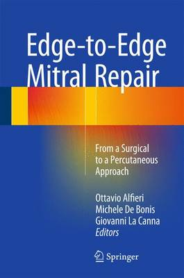 Edge-to-Edge Mitral Repair: From a Surgical to a Percutaneous Approach (Hardback)