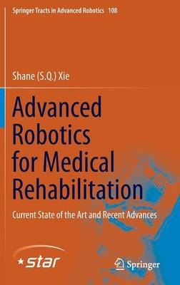 Advanced Robotics for Medical Rehabilitation: Current State of the Art and Recent Advances - Springer Tracts in Advanced Robotics 108 (Hardback)