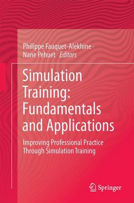 Simulation Training: Fundamentals and Applications: Improving Professional Practice Through Simulation Training (Hardback)