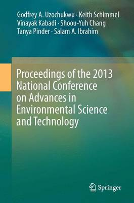 Proceedings of the 2013 National Conference on Advances in Environmental Science and Technology (Hardback)