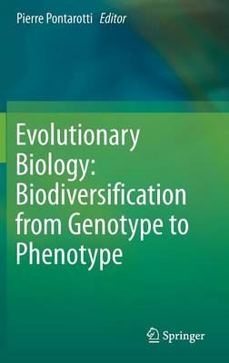 Evolutionary Biology: Biodiversification from Genotype to Phenotype (Hardback)