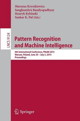 Pattern Recognition and Machine Intelligence: 6th International Conference, PReMI 2015, Warsaw, Poland, June 30 - July 3, 2015, Proceedings - Image Processing, Computer Vision, Pattern Recognition, and Graphics 9124 (Paperback)