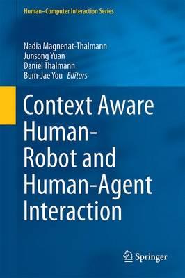 Context Aware Human-Robot and Human-Agent Interaction - Human-Computer Interaction Series (Hardback)