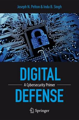 Digital Defense: A Cybersecurity Primer (Hardback)