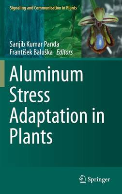 Aluminum Stress Adaptation in Plants - Signaling and Communication in Plants 24 (Hardback)