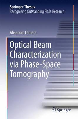Optical Beam Characterization via Phase-Space Tomography - Springer Theses (Hardback)