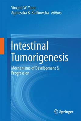 Intestinal Tumorigenesis: Mechanisms of Development & Progression (Hardback)