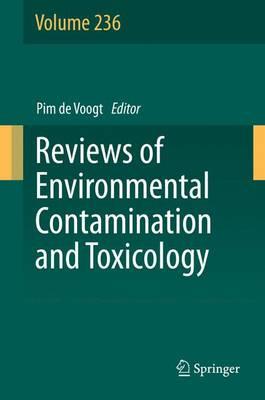 Reviews of Environmental Contamination and Toxicology Volume 236 - Reviews of Environmental Contamination and Toxicology 236 (Hardback)