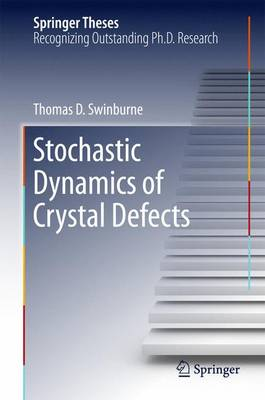 Stochastic Dynamics of Crystal Defects - Springer Theses (Hardback)