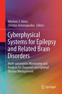 Cyberphysical Systems for Epilepsy and Related Brain Disorders: Multi-parametric Monitoring and Analysis for Diagnosis and Optimal Disease Management (Hardback)