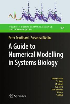 A Guide to Numerical Modelling in Systems Biology - Texts in Computational Science and Engineering 12 (Hardback)