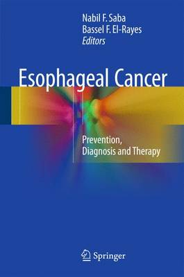 Esophageal Cancer: Prevention, Diagnosis and Therapy (Hardback)