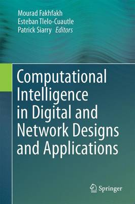 Computational Intelligence in Digital and Network Designs and Applications (Hardback)