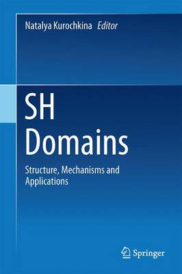 SH Domains: Structure, Mechanisms and Applications (Hardback)