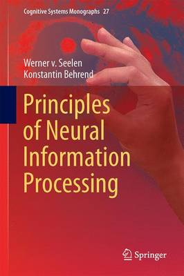 Principles of Neural Information Processing - Cognitive Systems Monographs 27 (Hardback)