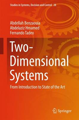 Two-Dimensional Systems: From Introduction to State of the Art - Studies in Systems, Decision and Control 28 (Hardback)