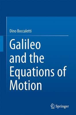 Galileo and the Equations of Motion (Hardback)