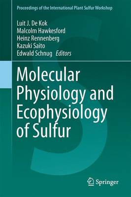 Molecular Physiology and Ecophysiology of Sulfur - Proceedings of the International Plant Sulfur Workshop (Hardback)