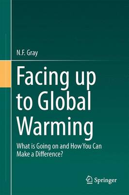 Facing Up to Global Warming: What is Going on and How You Can Make a Difference? (Hardback)