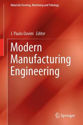 Modern Manufacturing Engineering - Materials Forming, Machining and Tribology (Hardback)