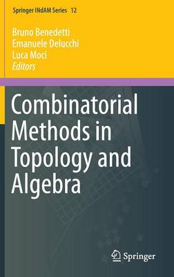 Combinatorial Methods in Topology and Algebra - Springer INdAM Series 12 (Hardback)