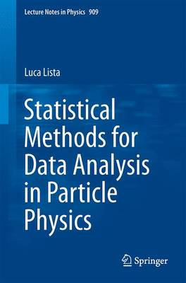 Statistical Methods for Data Analysis in Particle Physics - Lecture Notes in Physics 909 (Paperback)