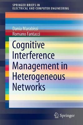 Cognitive Interference Management in Heterogeneous Networks - SpringerBriefs in Electrical and Computer Engineering (Paperback)