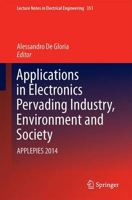 Applications in Electronics Pervading Industry, Environment and Society: APPLEPIES 2014 - Lecture Notes in Electrical Engineering 351 (Hardback)