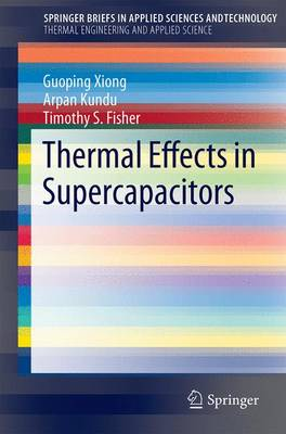Thermal Effects in Supercapacitors - SpringerBriefs in Applied Sciences and Technology (Paperback)