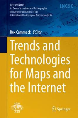 Trends and Technologies for Maps and the Internet - Publications of the International Cartographic Association (ICA) (Hardback)