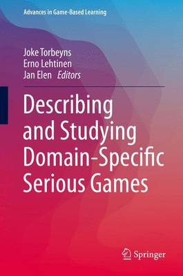 Describing and Studying Domain-Specific Serious Games - Advances in Game-Based Learning (Hardback)