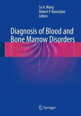 Diagnosis of Blood and Bone Marrow Disorders (Hardback)