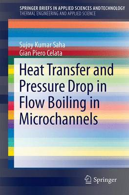 Heat Transfer and Pressure Drop in Flow Boiling in Microchannels - SpringerBriefs in Thermal Engineering and Applied Science (Paperback)