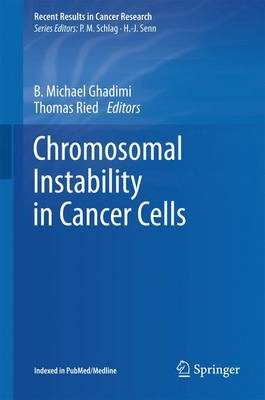 Chromosomal Instability in Cancer Cells - Recent Results in Cancer Research 200 (Hardback)