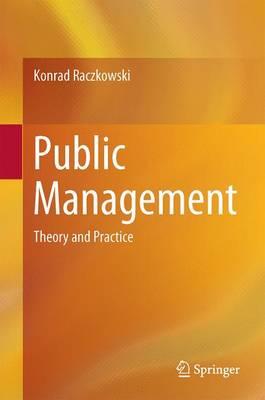 Public Management: Theory and Practice (Hardback)