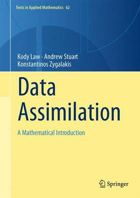 Data Assimilation: A Mathematical Introduction - Texts in Applied Mathematics 62 (Hardback)